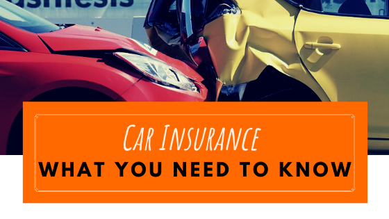 Car Insurance and What You Need To Know