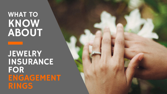 jewelry insurance for engagement rings